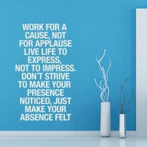 Wall Decal Quotes - Work For a Caus..