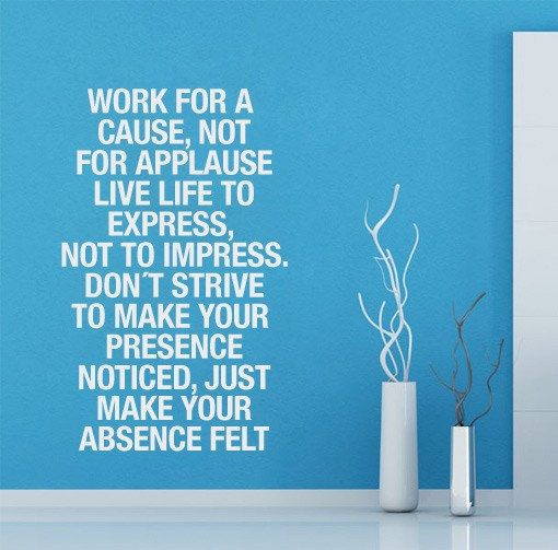 Wall Decal Quotes - Work For a Cause Not for Applause Famous Quote Stimulant Art Sticker Text for Housewares