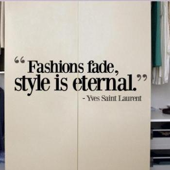 Wall Decal Quotes -  Fashion Fade Style is Eternal Quote Sticker Home Decor for Housewares Vinyl Wall Decal
