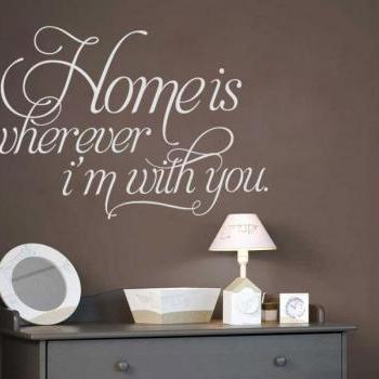 Wall Decal Quotes -  Home is Wherever Im With You Text Sticker Love Quote Home Decor for Housewares